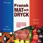 Fransk MAT och DRYCK - En svensk-franskt/fransk-svenskt lexikon